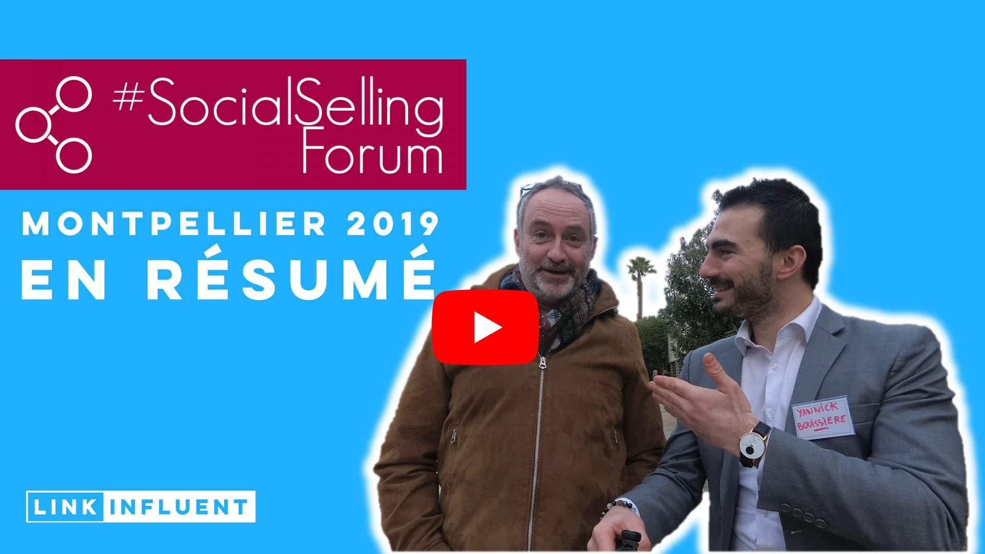 Social Selling Forum Montpellier 2019 - Video Linkinfluent