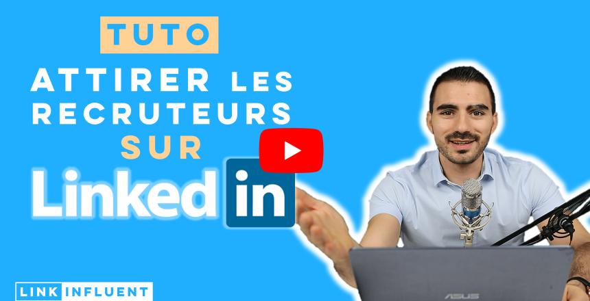 Comment attirer les recruteurs sur LinkedIn - Tutoriel LinkedIn en français
