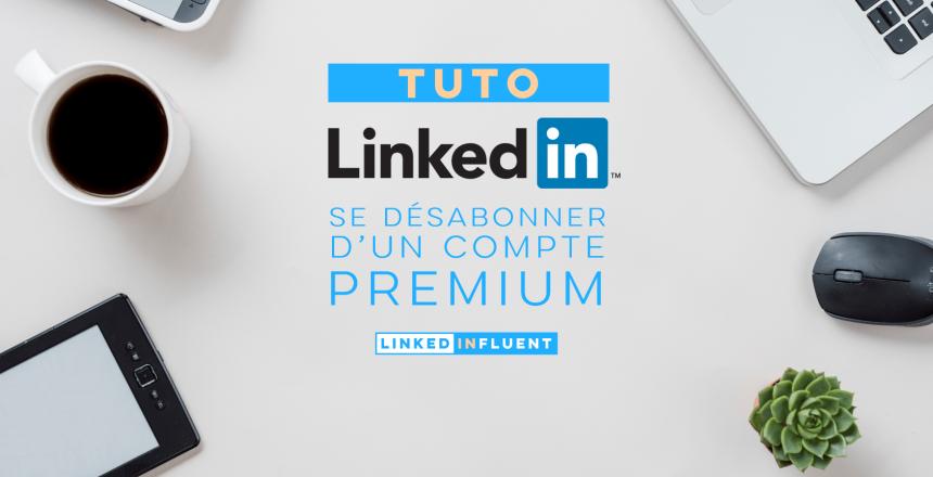 Comment se désabonner d'un compte LinkedIn Premium?