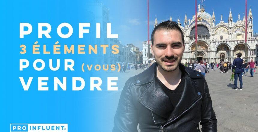 Profil LinkedIn : 3 clés pour vous vendre