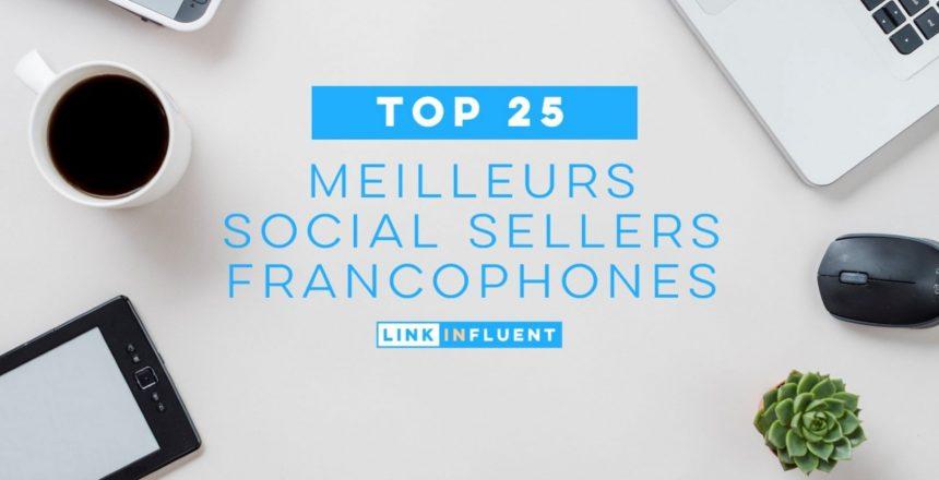Top 25 des meilleurs spécialistes social selling francophones