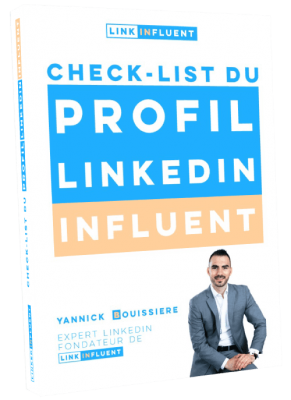 Check-list profil LinkedIn Parfait de Linkinfluent